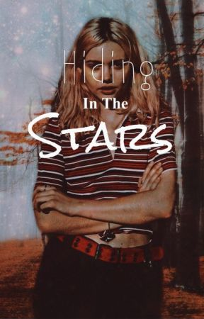 Hiding in the Stars - Harry Potter AU by RollingOutTheWindow