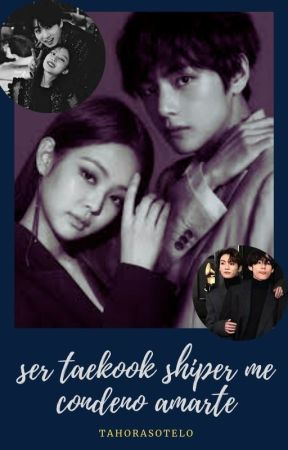SER  TAEKOOK SHIPER ME CONDENÓ AMARTE  [Taehyung] by tahorasotelo