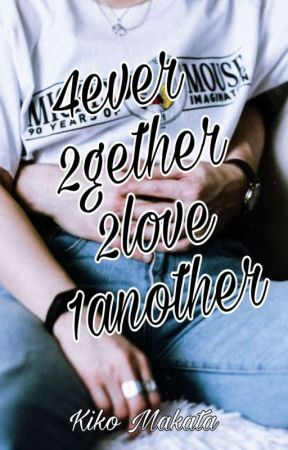 4ever 2gether 2love 1another by KikoMakata