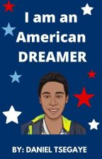 I am an American Dreamer (Childrens Book Collection By: Daniel Tsegaye by bwbproductions