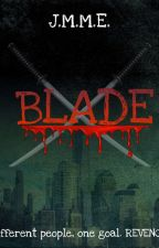 BLADE by eMAErald24