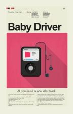 Exit 48c - BABY DRIVER FANFIC by Maryberryiscool