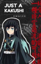 (Muichiro x fem!reader) Just a Kakushi by EMA1EE