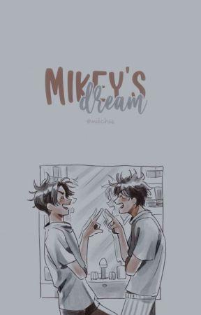 ⩩١₎๋༘↝ 𝗠𝗜𝗞𝗘𝗬'𝗦 𝗗𝗥𝗘𝗔𝗠 ❟❟ tokyo revengers by mitchisss