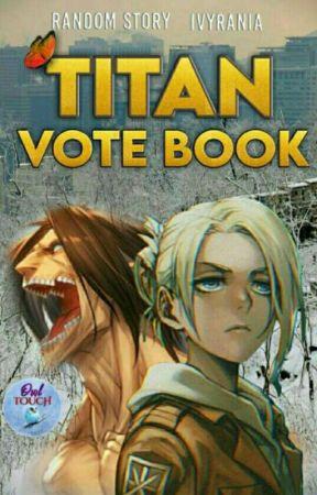 Titan Vote Book [OPEN] by Ivyrania