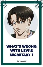 What's wrong with Levi's Secretary ?  [Levi x Reader] by LemonMoff