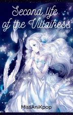 Second life of the Villainess ni MissAniKpop
