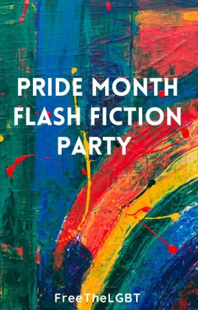 Pride Month Flash Fiction Party by FreeTheLGBT