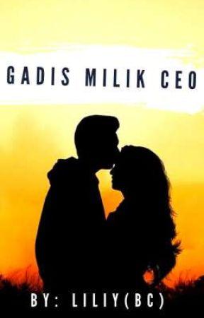 Gadis Milik CEO by Biancacaroline2336