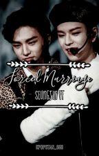 Forced Marriage - Seungjin ff ✔️ by Kpopstan_666