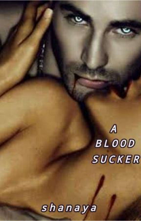 A Blood Sucker by shanayaepisode