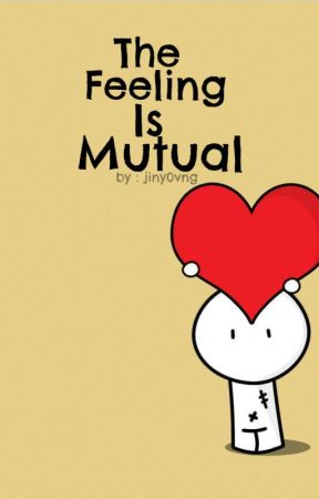 The Feeling Is Mutual (ONE SHOT) by jiny0vng