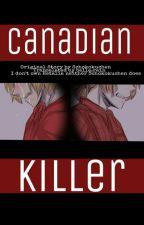Canadian Killer by BelleRain