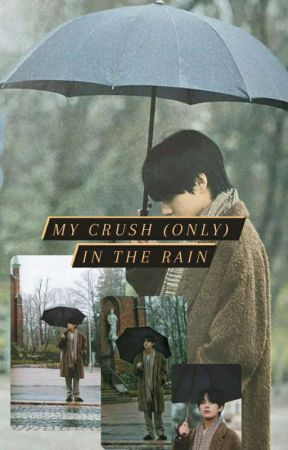 My Crush (only) in the Rain by CeceTata