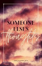 someone else's thoughts by just_a_norma1_gir1