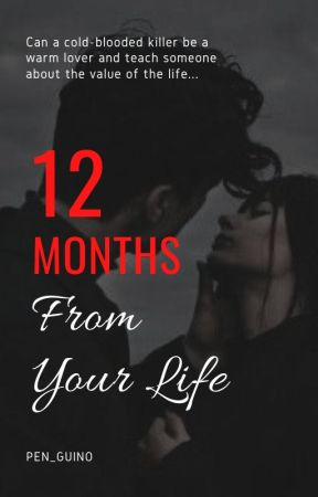 12 Months From Your Life by PEN_GUINO