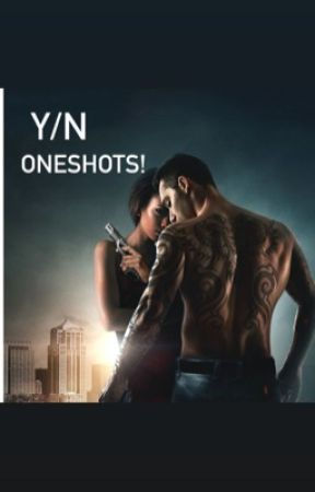 Y/N OneShots! by Lilie_Smith_xo