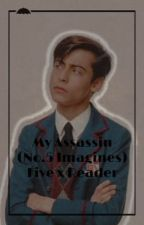 My Assassin | Five Hargreeves x Reader | Five Hargreeves Imagines by hxtefxlnpk_