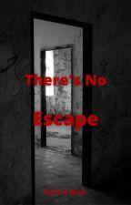 There's No Escape by Syrein69