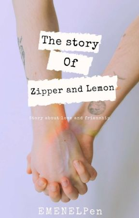 The Story of Zipper and Lemon [BL] by MNLPen