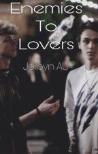Enemies To Lovers || Jorbyn AU by ZlAMISREAL69
