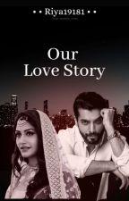Our Love Story 💖 by Riya19181