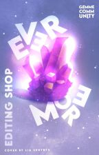 EVERMORE   Editing shop by TheGemmeCommunity