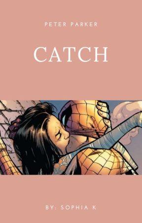 Catch- Peter Parker by sosokk3166