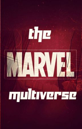 The Marvel Multiverse - Various X Reader One-shots by Vengeance_Knight