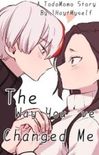 The Way You've Changed Me ~ [TodoMomo Story] by theclosetedpan