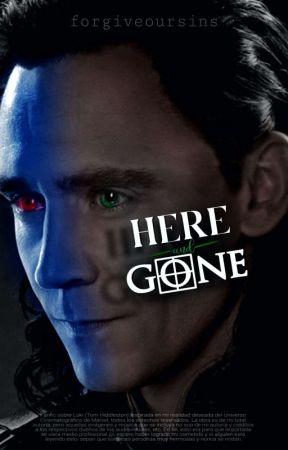 Here and gone ; Loki by forgiveoursins