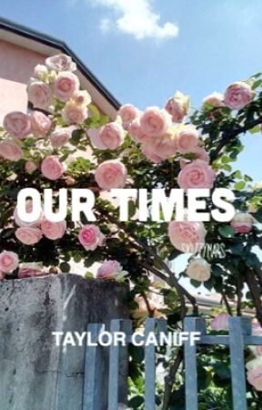 Our Times•TaylorCaniff(discontinued) by skizzymars-
