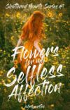 SHS1: Flowers For My Selfless Affection [COMPLETED] cover