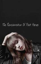 The Reincarnation Of Past Heroes  oleh ADELEA__