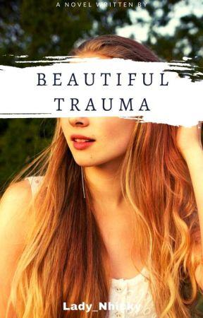 Beautiful Trauma by NhickyVixen