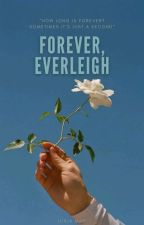Forever Everleigh by LlamaSimpIsTaken