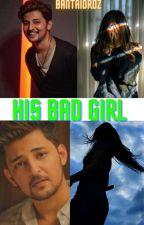 HIS BAD GIRL  by Bantaidrdz