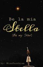 Be la mia Stella (Be my Star)  by MissPasshiam