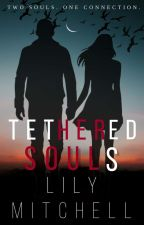 Tethered Souls (Tethered Series, Book 1) by OnceUponALily