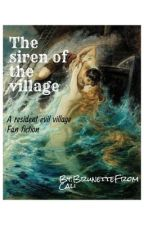 The Siren of the Village by BrunetteFromCali