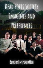 Dead Poets Society - Imagines and preferences by BloodyInspiredMeh