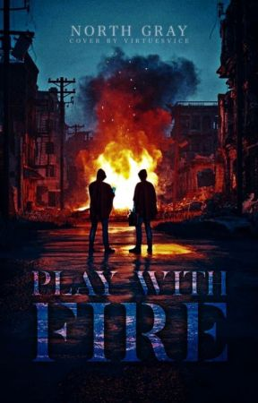 Play with fire by NorthGrayBooks