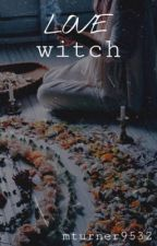 love witch  ᶜᵒᵛᵉⁿ by mturner9532