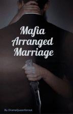 Mafia Arranged Marriage by DramaQueenforreal