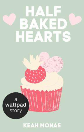 Half Baked Hearts by keahlovee