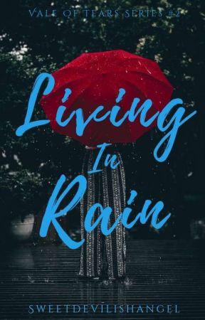 Living In Rain by SweetDevilishAngel