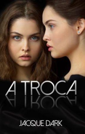 A troca by HotRomanceDark