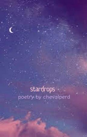 stardrops - poetry by chevalperd