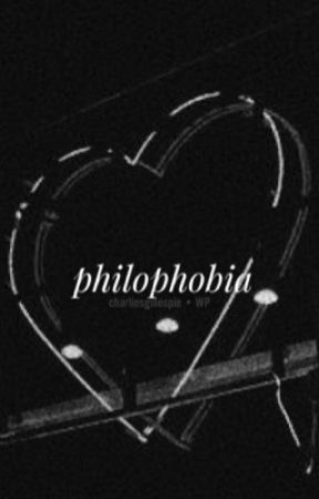 philophobia | charlie gillespie by charliesgillespie
