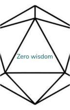 Zero Wisdom by RenDragonspear